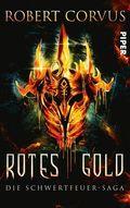 Die Schwertfeuer-Saga  - Rotes Gold