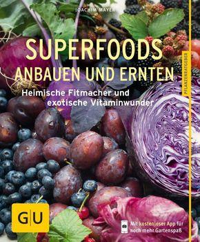Superfoods anbauen und ernten