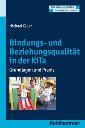 Bindungs- und Beziehungsqualität im Kindergarten