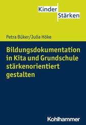 Bildungsdokumentation in Kita und Grundschule stärkenorientiert gestalten