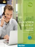 Menschen im Beruf: Telefontraining B1/B2, Kursbuch mit Audio-CD