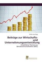 Beiträge zur Wirtschafts- und Unternehmungsentwicklung