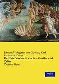 Der Briefwechsel zwischen Goethe und Zelter - Bd.2