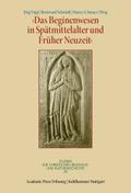 Das Beginenwesen in Spätmittelalter und Früher Neuzeit