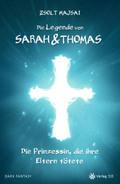 Die Legende von Sarah & Thomas - Die Prinzessin, die ihre Eltern tötete