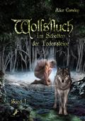 Wolfsfluch: Im Schatten der Todessteine