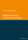 Medienwandel durch Crossmedia