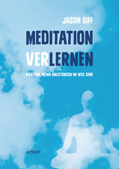 Meditation verlernen