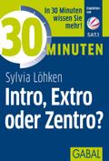30 Minuten Intro, Extro oder Zentro?