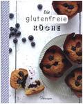 Die glutenfreie Küche