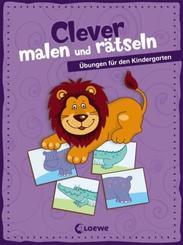 Clever malen und rätseln - Übungen für den Kindergarten