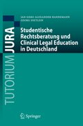 Studentische Rechtsberatung und Clinical Legal Education in Deutschland