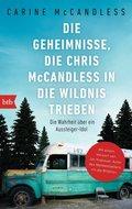 Die Geheimnisse, die Chris McCandless in die Wildnis trieben