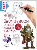 Die Kunst des Zeichnens - Comic Manga Fantasy Übungsbuch
