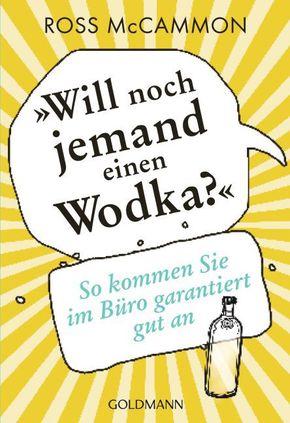 """""""Will noch jemand einen Wodka?"""""""