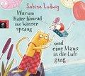 Warum Kater Konrad ins Wasser sprang und eine Maus in die Luft ging, 2 Audio-CDs