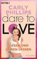 Dare to Love - Lieben und lieben lassen