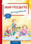 Mini-Projekte für Krippenkinder