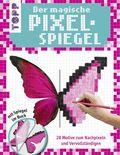 Der magische Pixel-Spiegel (für Mädchen)