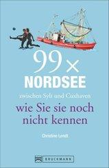 99 x Nordsee zwischen Sylt und Cuxhaven wie Sie sie noch nicht kennen
