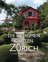 Die geheimen Gärten von Zürich