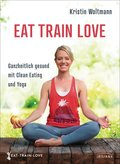 EAT. TRAIN. LOVE.