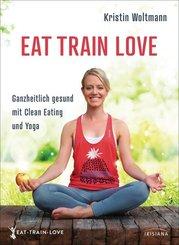 EAT. TRAIN. LOVE.