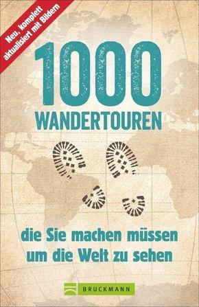 1000 Wandertouren, die Sie machen müssen, um die Welt zu sehen