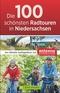 Die 100 schönsten Radtouren in Niedersachsen