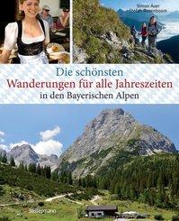 Die schönsten Wanderungen für alle Jahreszeiten in den Bayerischen Alpen - mit 40 Tourenkarten zum Downloaden