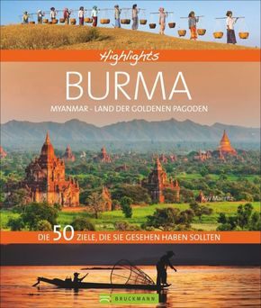 Highlights Burma - Myanmar, Land der goldenen Pagoden