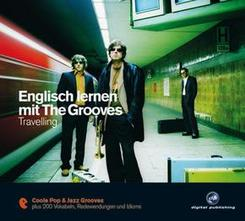 Englisch lernen mit The Grooves - Travelling, 1 Audio-CD