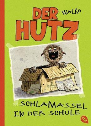 Der Hutz - Schlamassel in der Schule