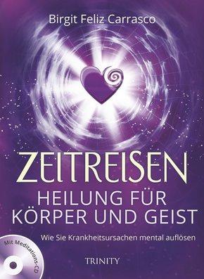 Zeitreisen - Heilung für Körper und Geist, m. 1 Audio-CD
