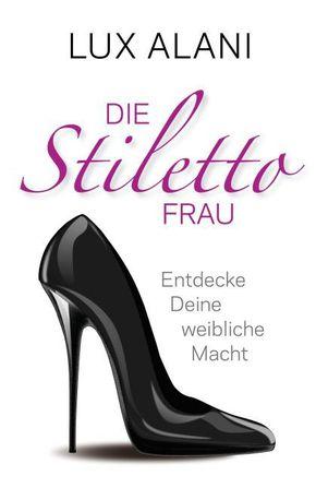 Die Stiletto-Frau