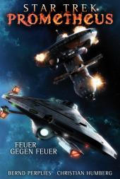 Star Trek - Prometheus: Feuer gegen Feuer