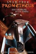Star Trek - Prometheus: Der Ursprung allen Zorns