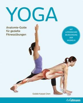 Yoga - Anatomie-Guide für gezielte Fitnessübungen.