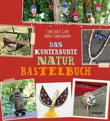 Das kunterbunte Naturbastelbuch