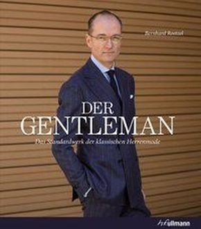 Der Gentleman - Das Standardwerk der klassischen Herrenmode