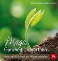 Magic Ganzheitlich gärtnern
