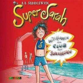 Super Sarah - Willkommen im Club der Superhelden, 2 Audio-CDs