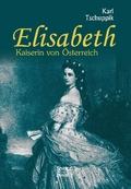 Elisabeth. Kaiserin von Österreich