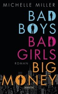 Bad Boys, Bad Girls, Big Money