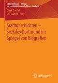 Stadtgeschichten - Soziales Dortmund im Spiegel von Biografien