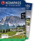 KOMPASS X-treme Wanderführer Bayerische Alpen, m. 1 Karte