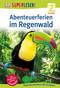 Abenteuerferien im Regenwald