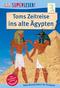 Toms Zeitreise ins alte Ägypten