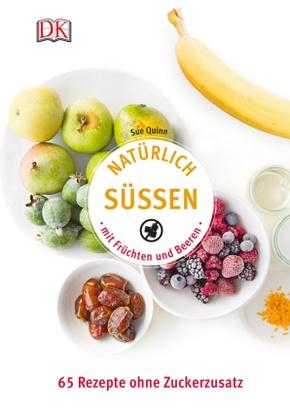 Natürlich süßen mit Früchten und Beeren