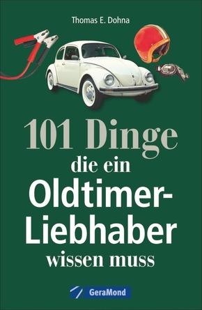 101 Dinge, die ein Oldtimer-Liebhaber wissen muss
